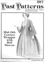 Past Patterns #807 - Mid 19th Century Wrapper with Bell Sleeves