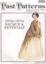 Past Patterns #808 - 1850's to 1870's Sacque and Petticoat